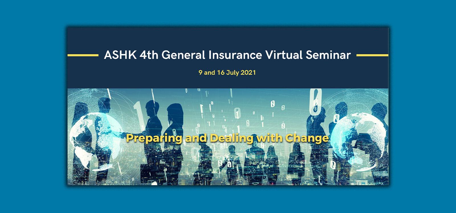 Thoughts from the ASHK 4th General Insurance Virtual Seminar